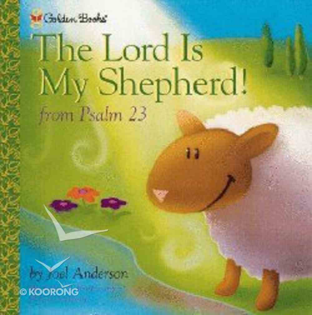 The Lord is My Shepherd! (Golden Books Series) Hardback