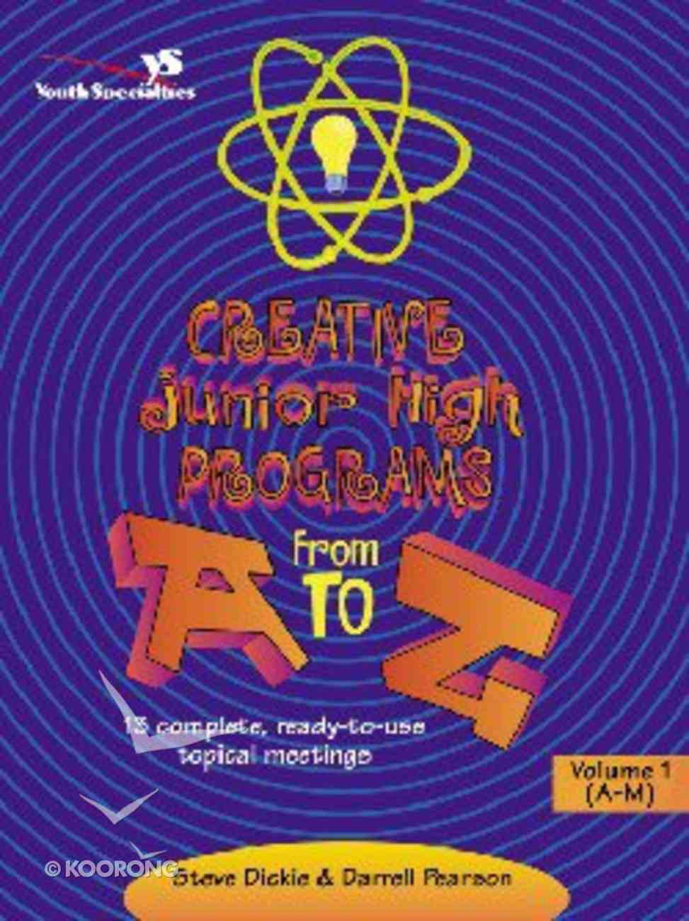 Creative Junior High Programs From a to Z (Vol 1) Paperback