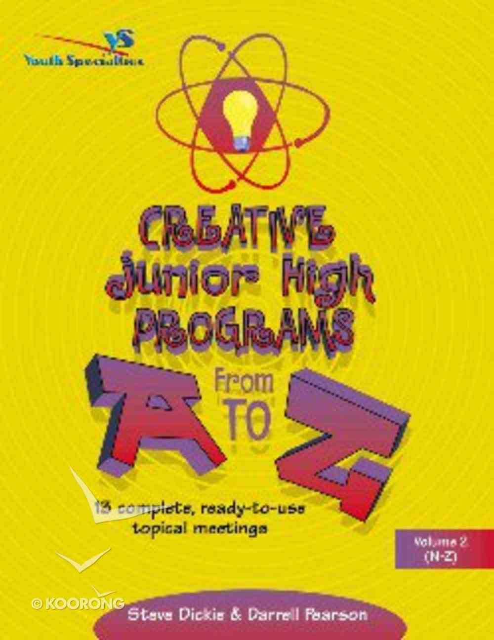 Creative Junior High Programs From a to Z (Vol 2) Paperback