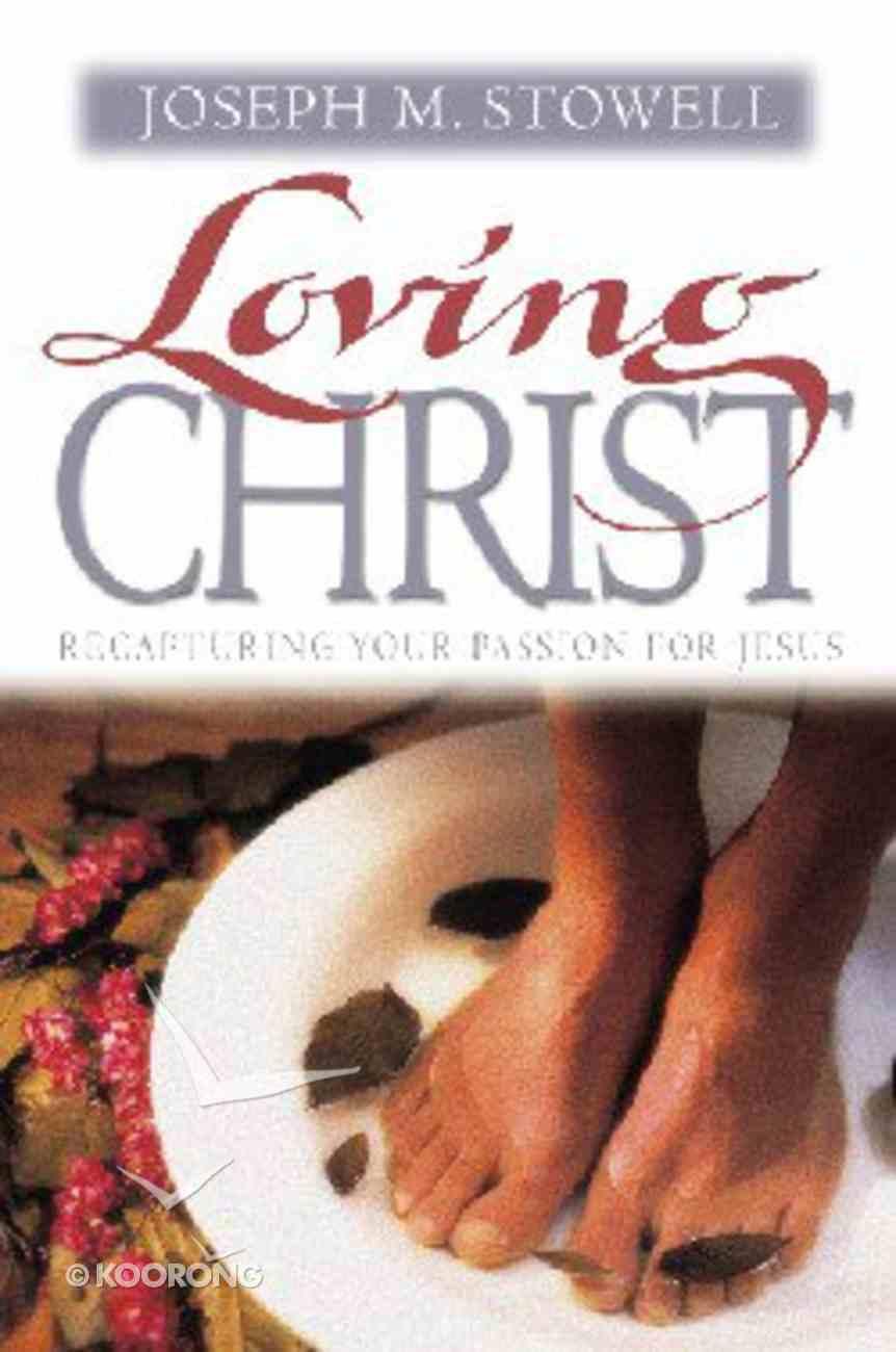Loving Christ Hardback