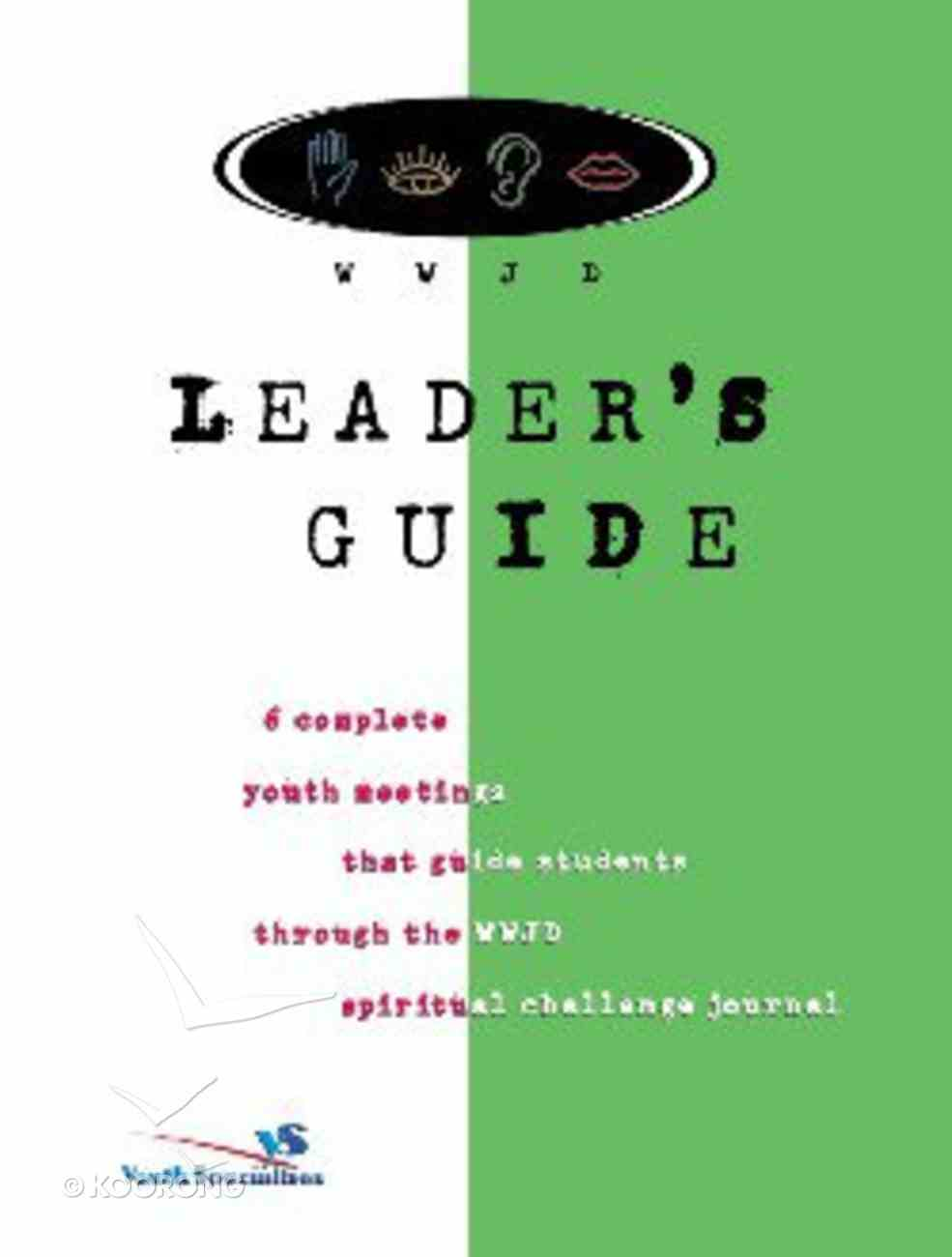 What Would Jesus Do? (Leaders Guide) Paperback