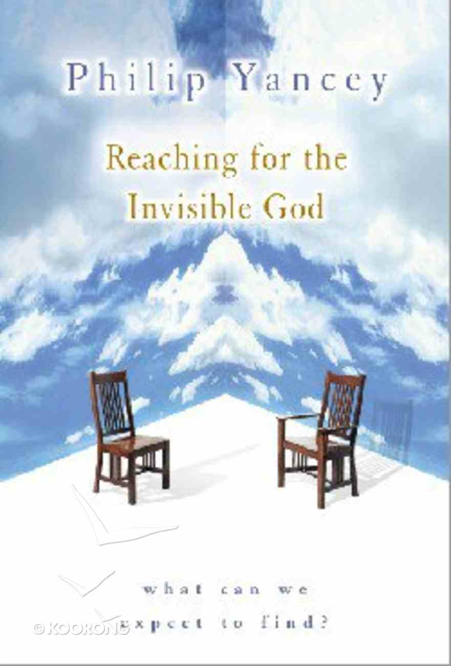 Reaching For the Invisible God Hardback