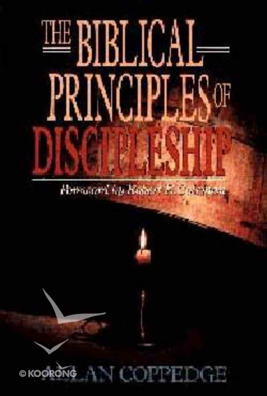 Biblical Principles of Discipleship Paperback