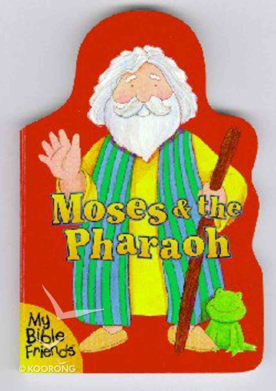 Moses & the Pharaoh (My Bible Friends Series) Board Book