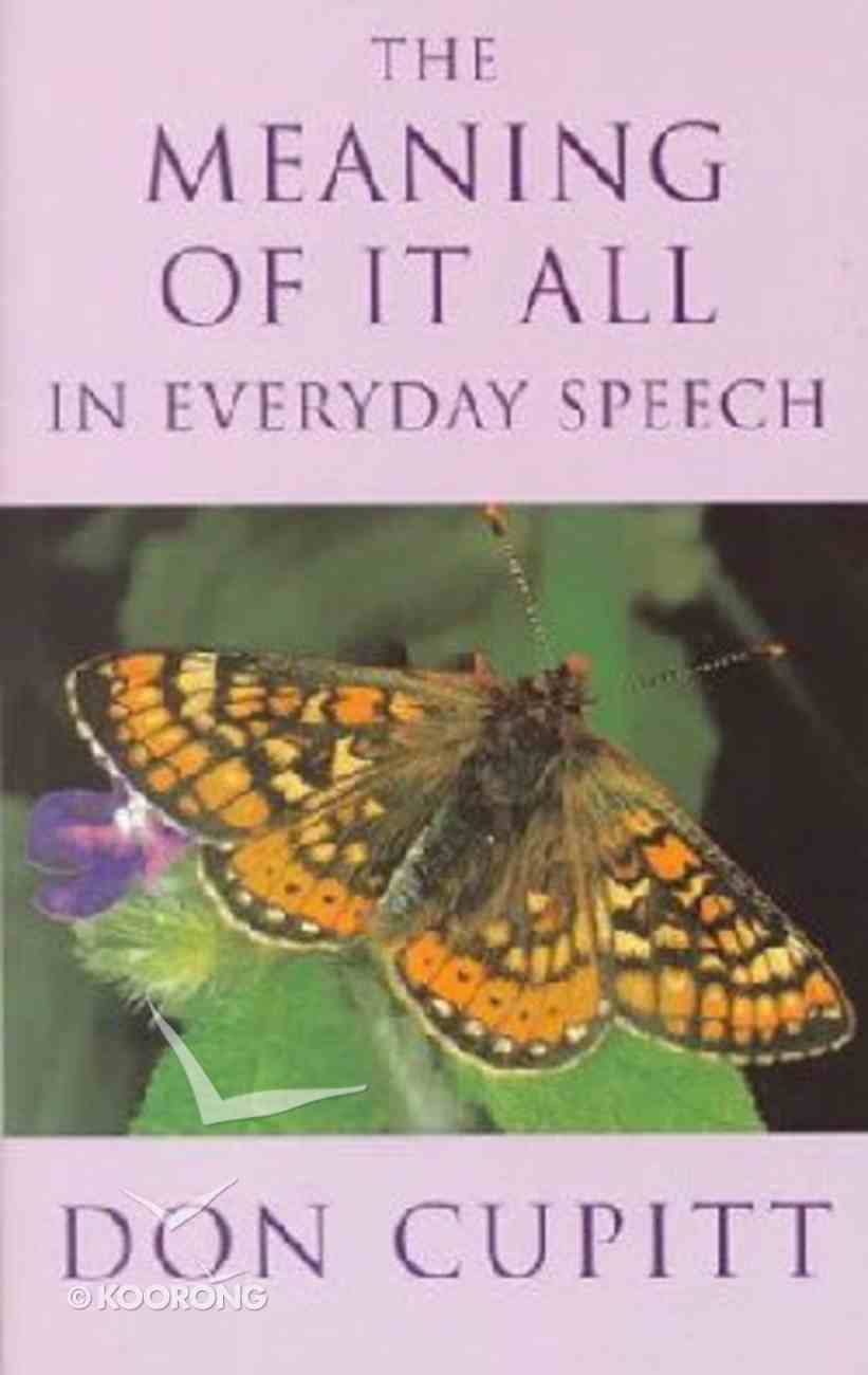 The Meaning of It All in Everyday Speech Paperback