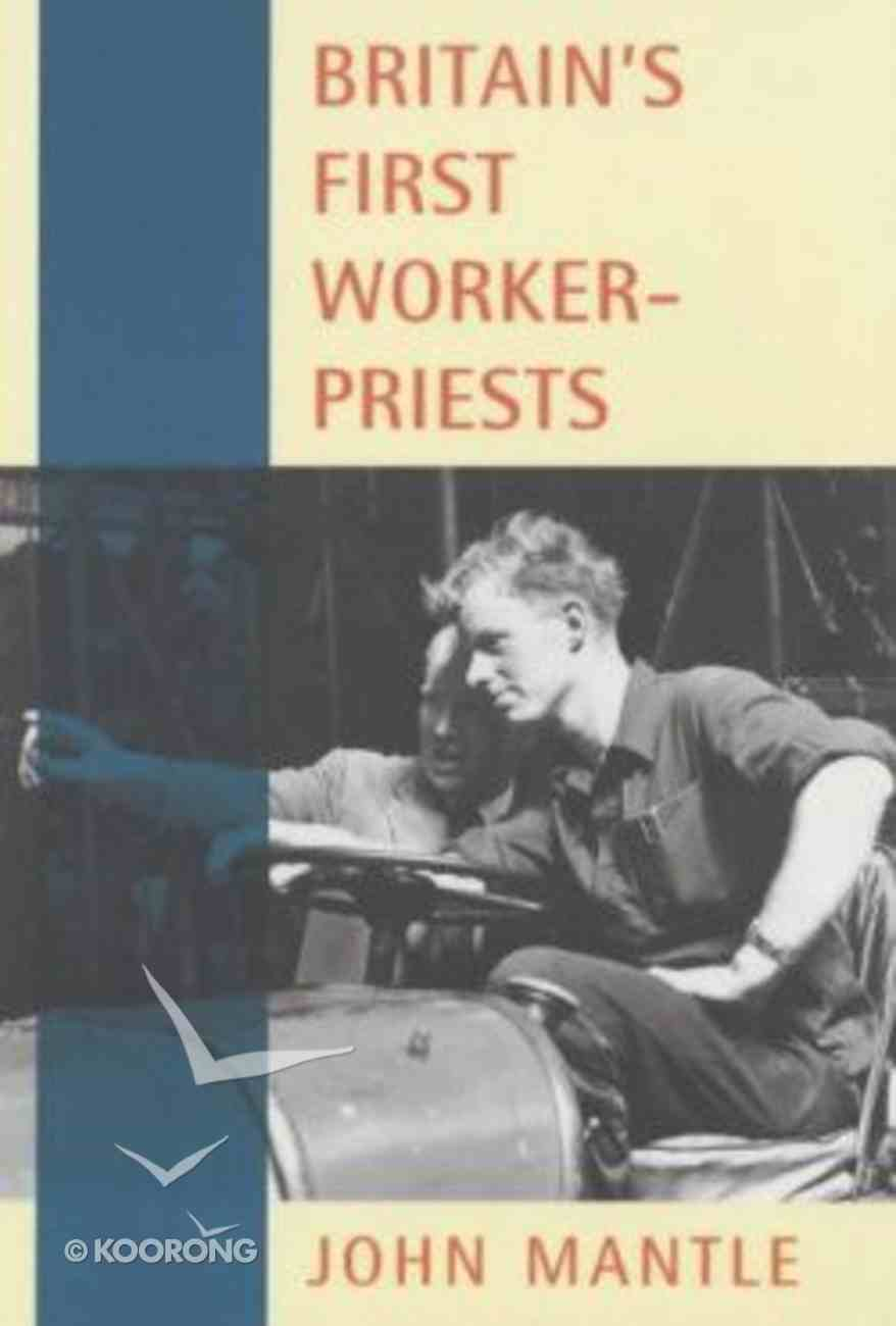 Britain's First Worker-Priests Paperback