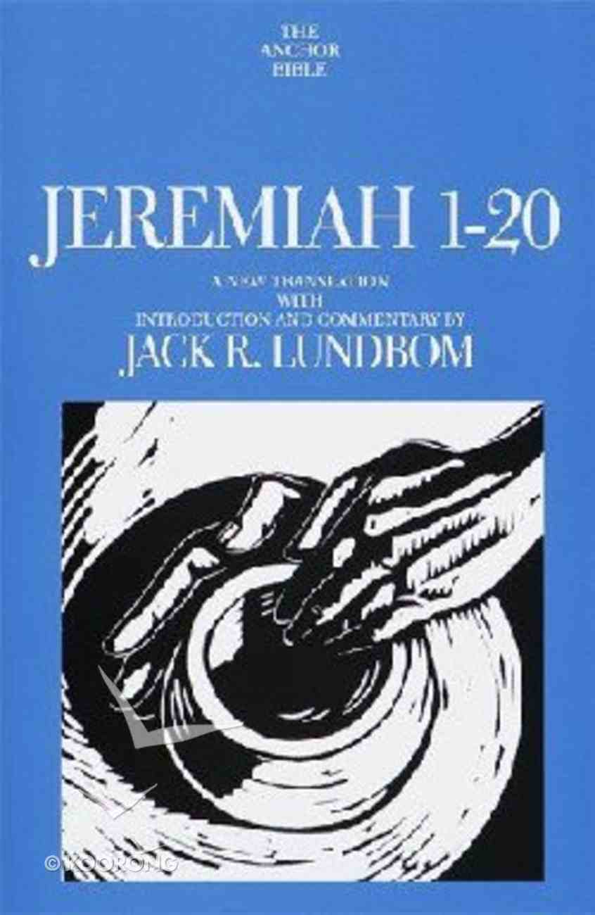 Anchor: Jeremiah 1-20 (#21A in Anchor Bible Commentaries Series) Hardback
