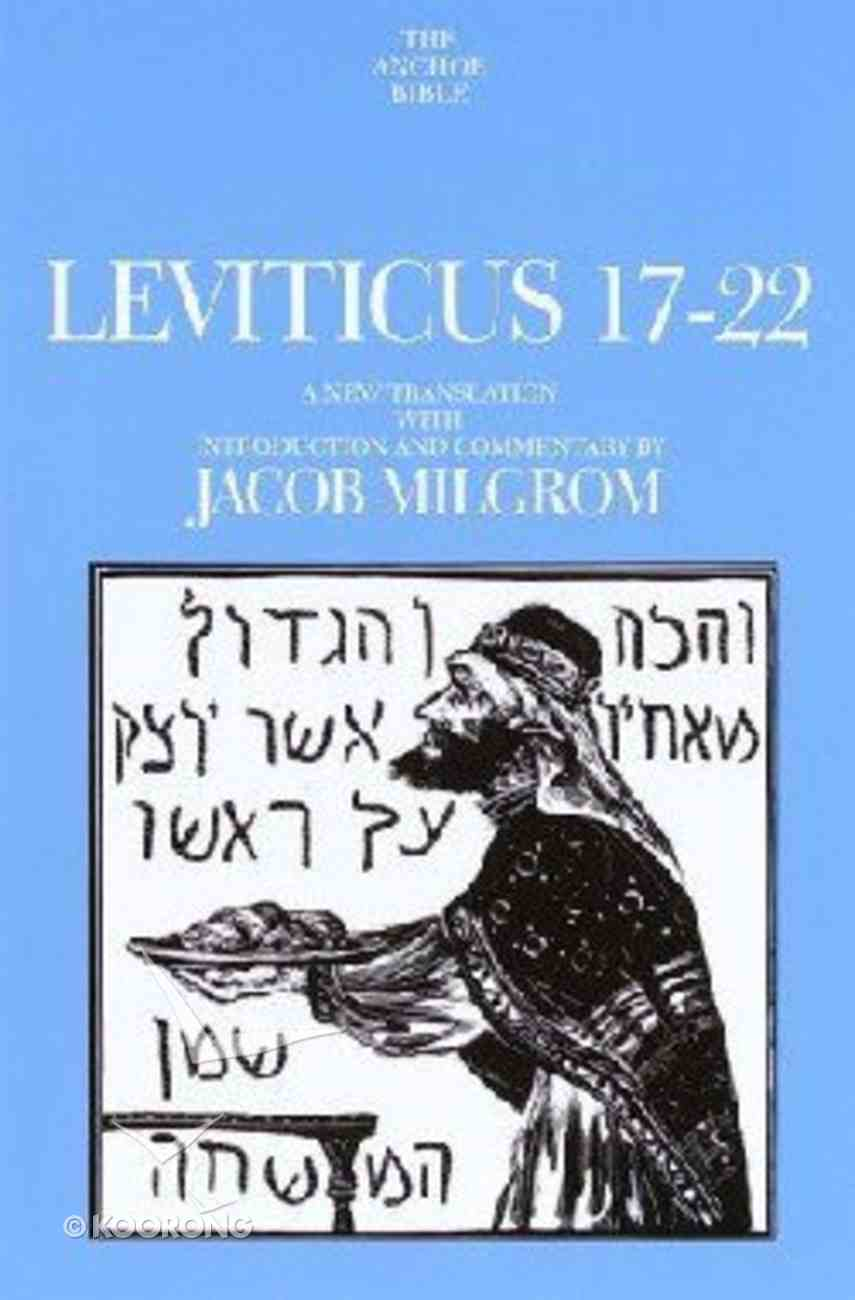 Anchor: Leviticus 17-22 (#03A in Anchor Bible Commentaries Series) Paperback