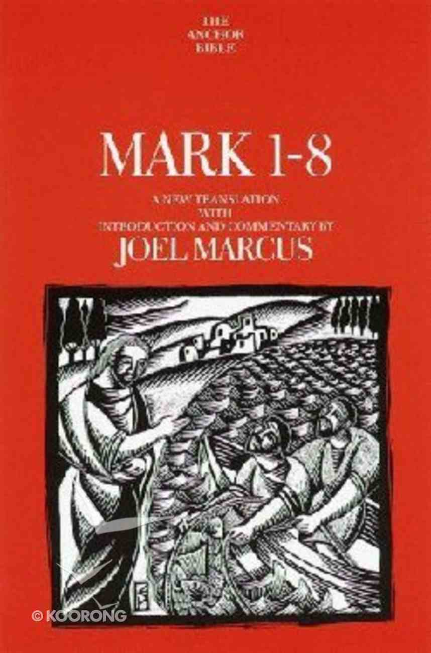 Anchor: Mark 1-8 (#27 in Anchor Bible Commentaries Series) Hardback