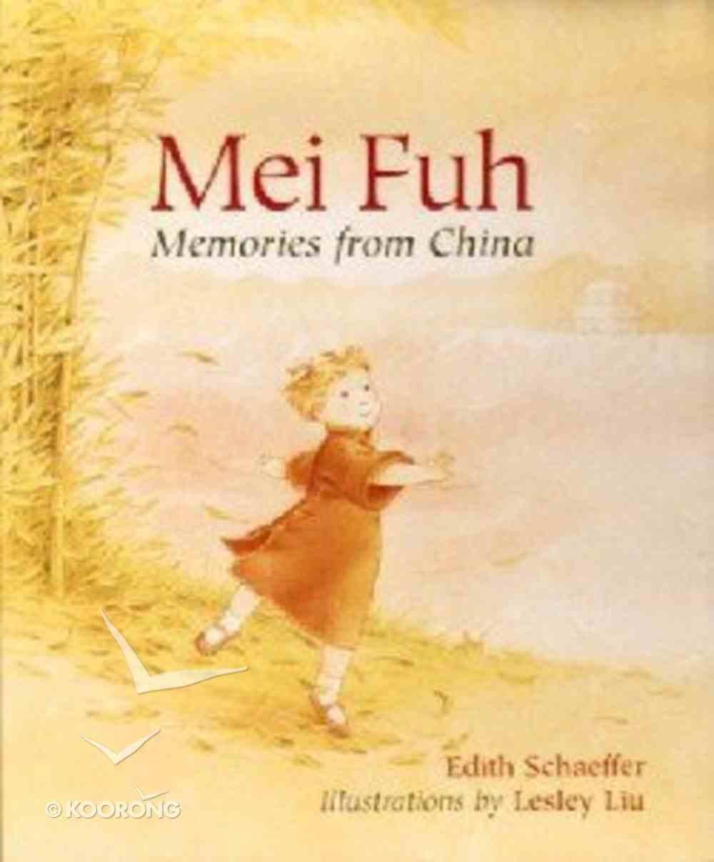 Mei Fuh: Memories of China Hardback