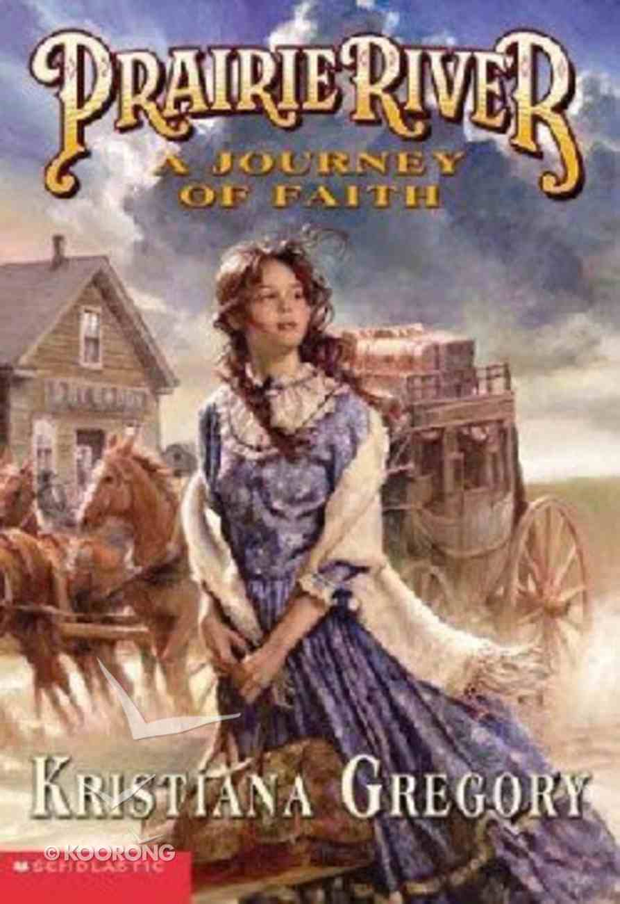 A Journey of Faith (#01 in Prairie River Series) Paperback