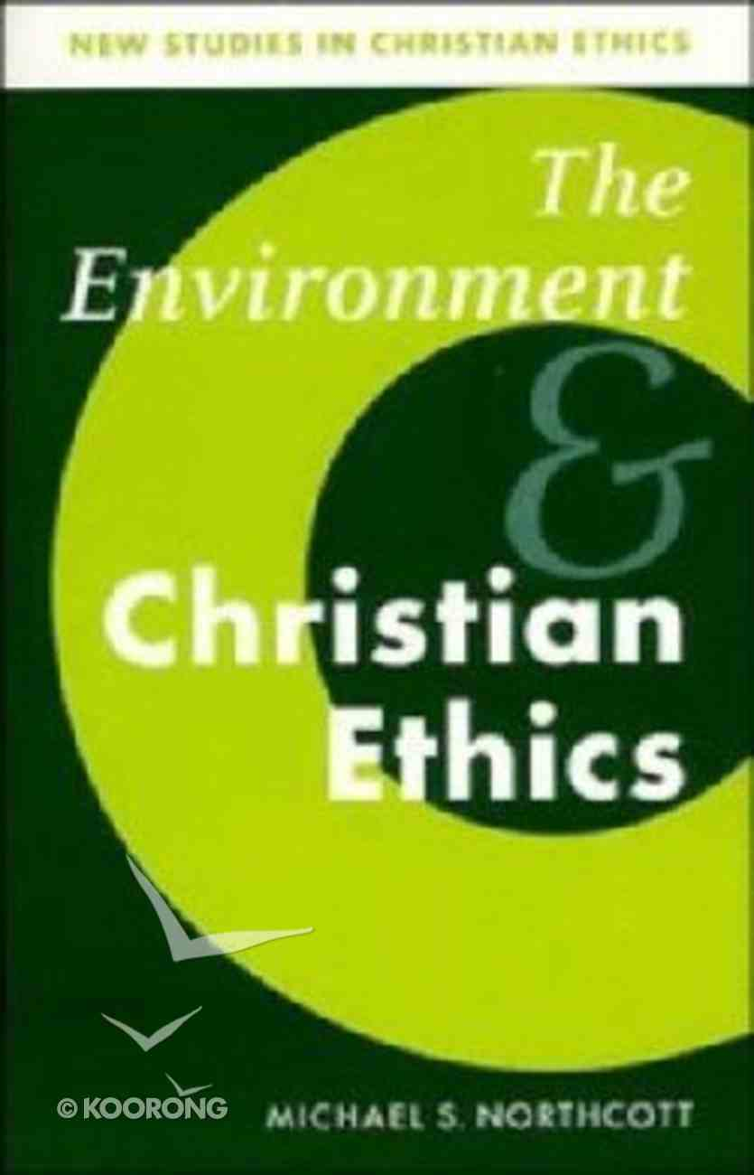 Environment and Christian Ethics Paperback
