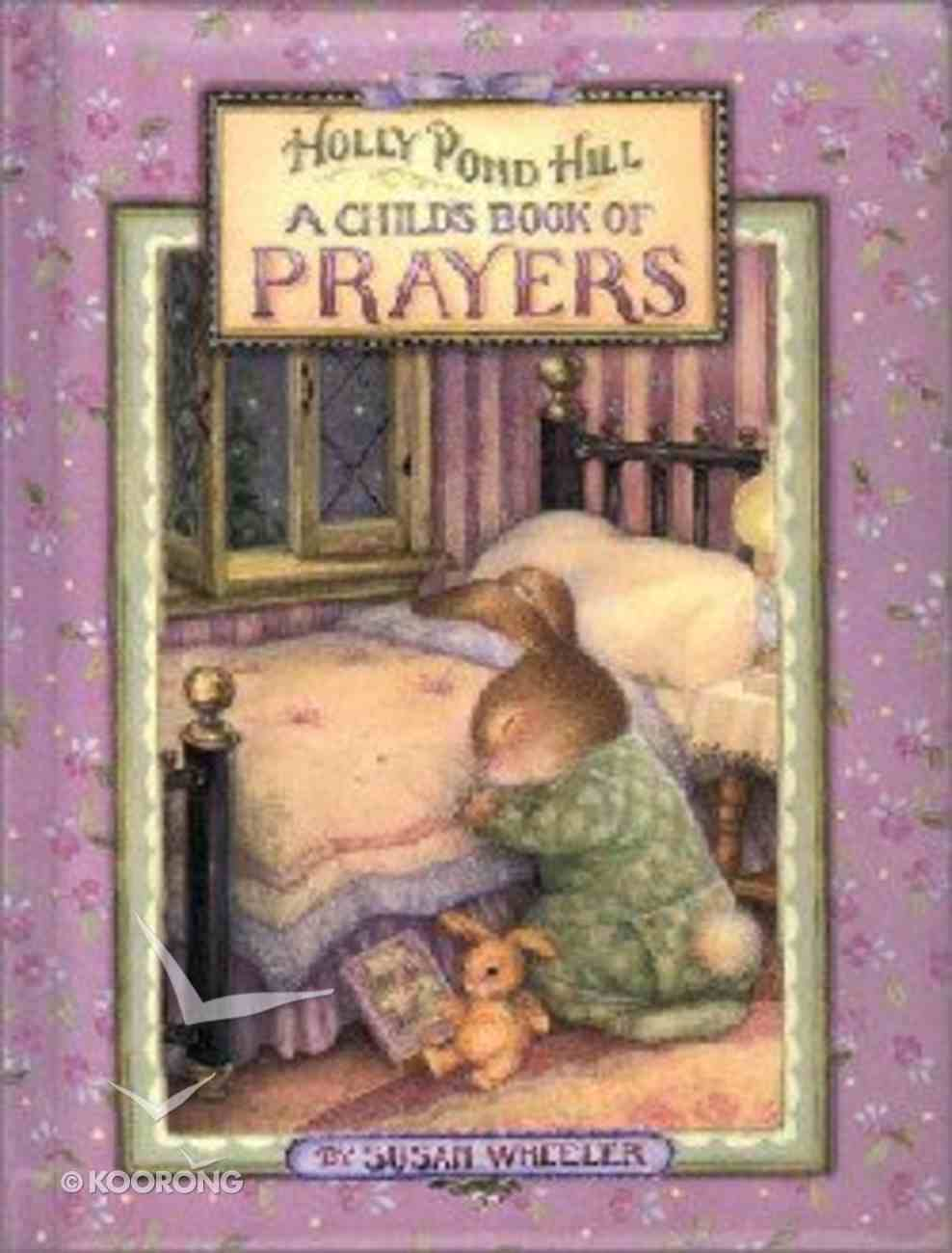 A Child's Book of Prayers (Holly Pond Hill Series) Board Book