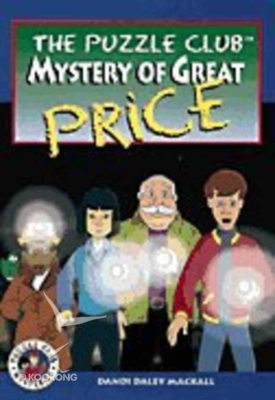 Mystery of Great Price (#02 in Puzzle Club Mysteries Series) Paperback