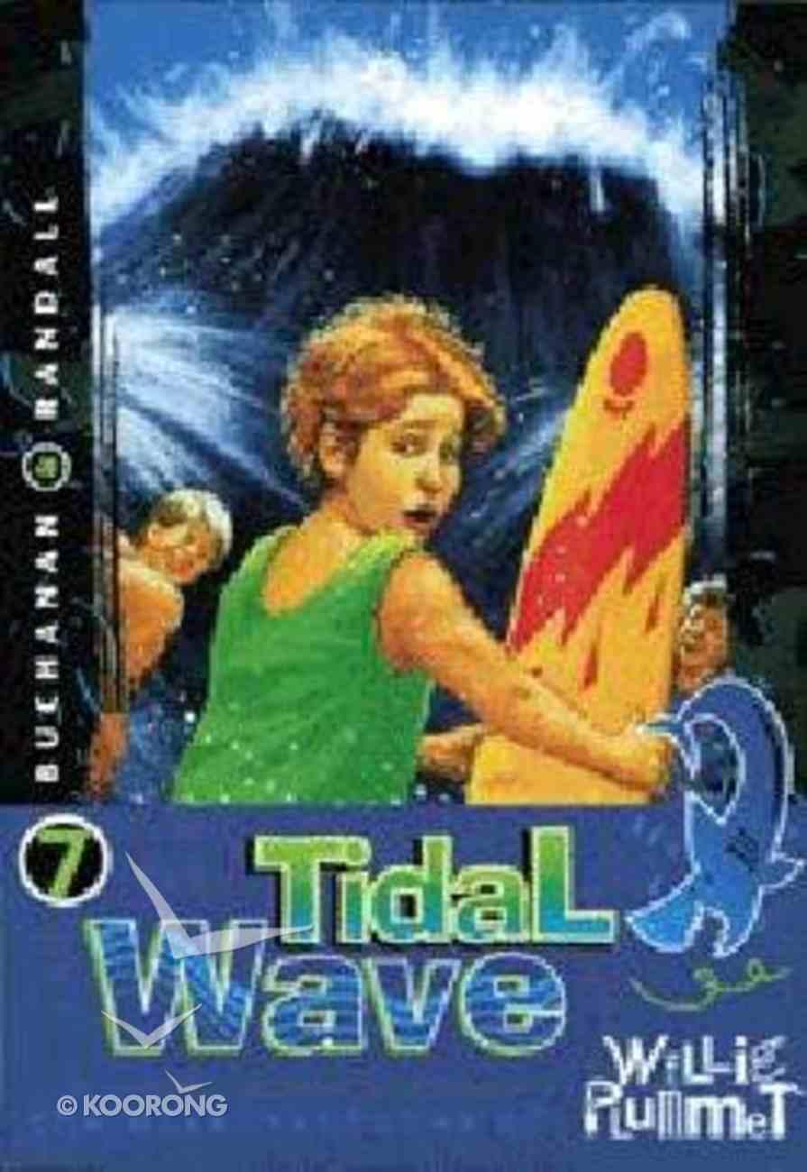 Tidal Wave (#07 in Willie Plummet Series) Paperback