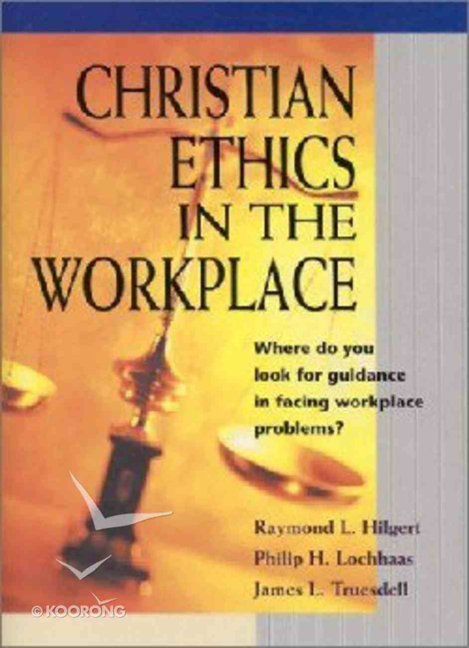 Christian Ethics in the Workplace Hardback