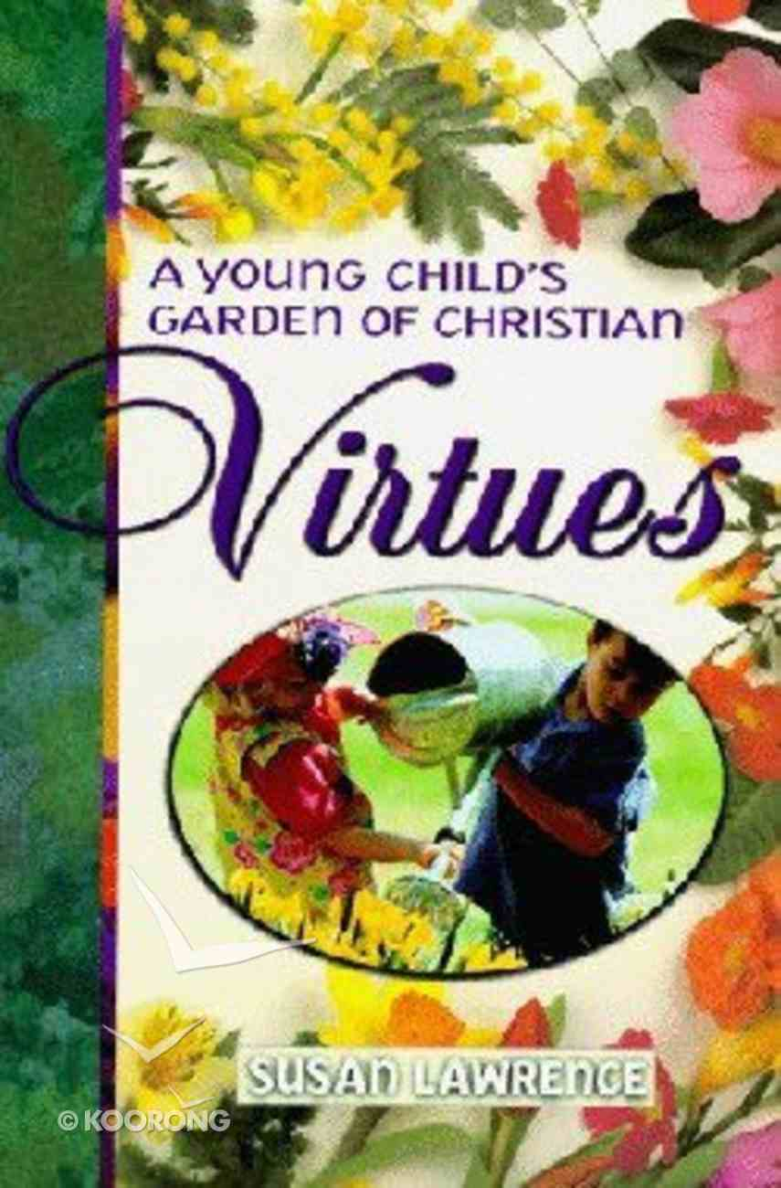 A Young Child's Garden of Christian Virtues Paperback