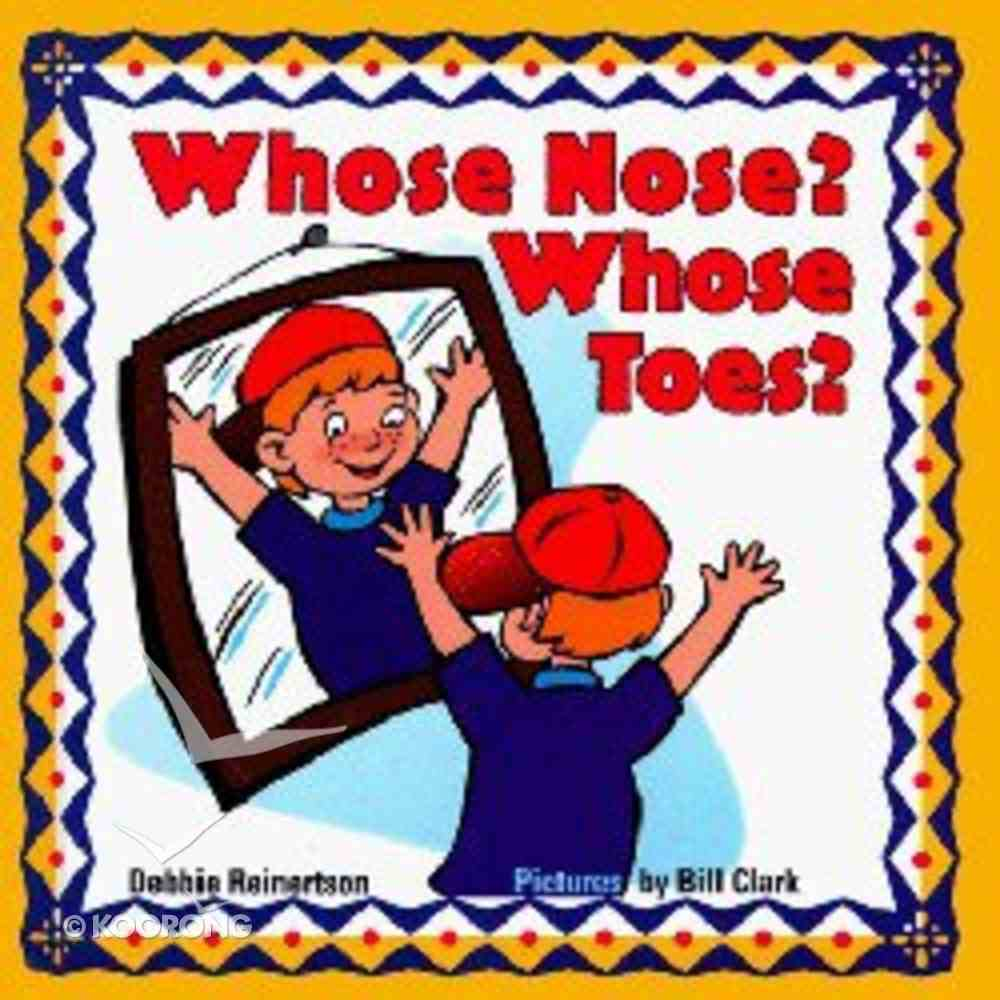 Whose Nose? Whose Toes? Board Book