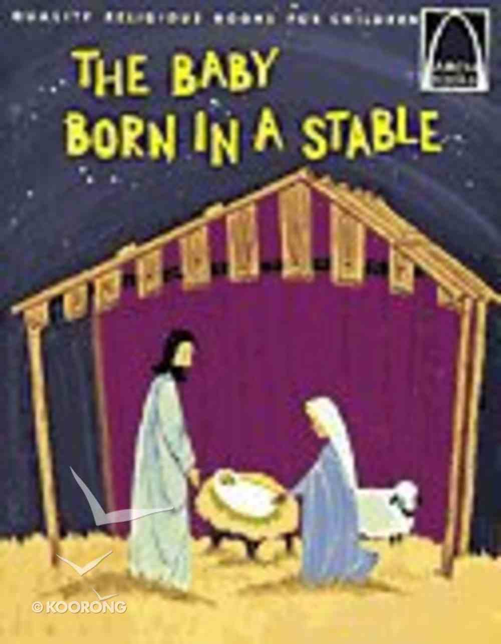 The Baby Born in a Stable (Arch Books Series) Paperback