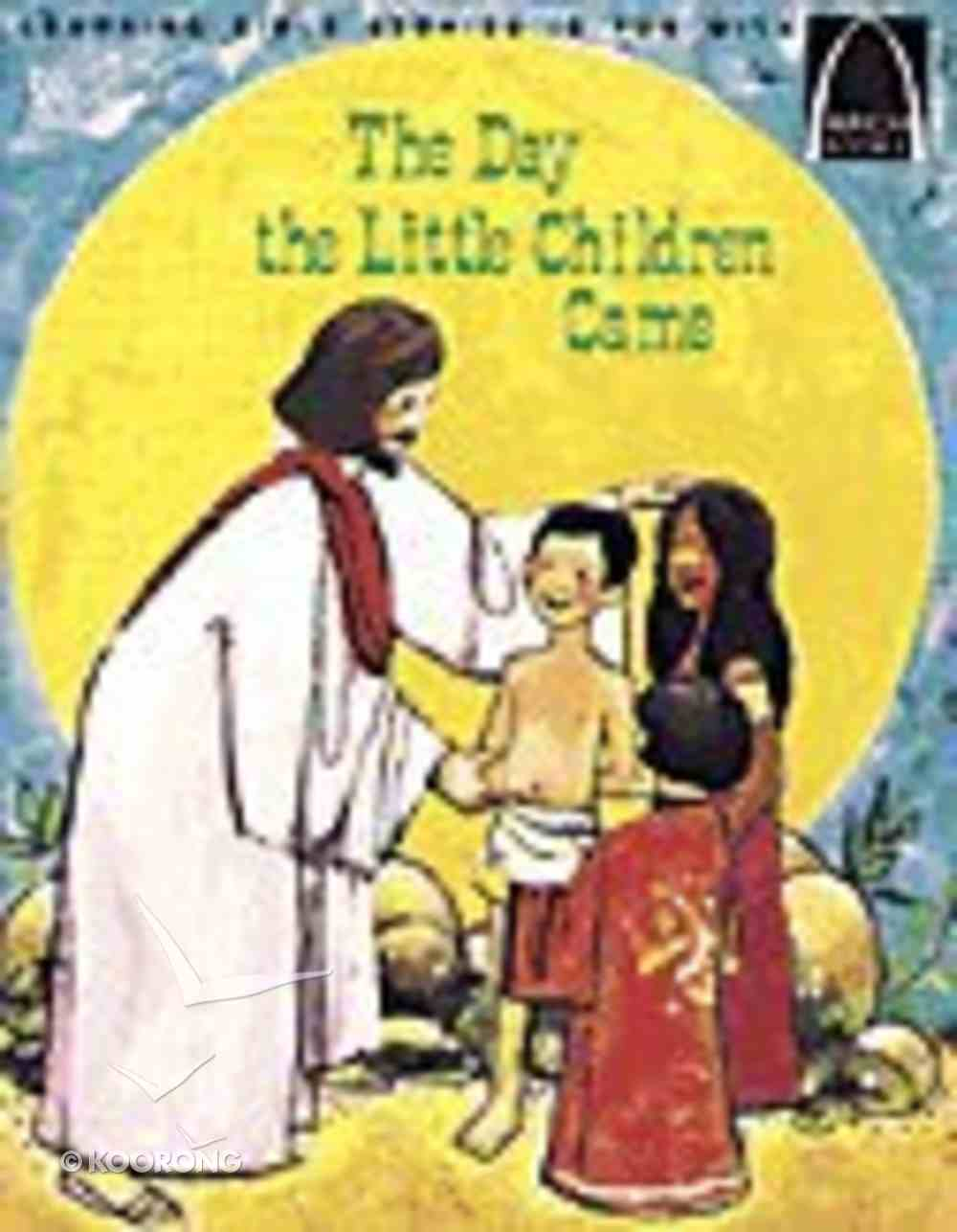 The Day the Little Children Came (Arch Books Series) Paperback