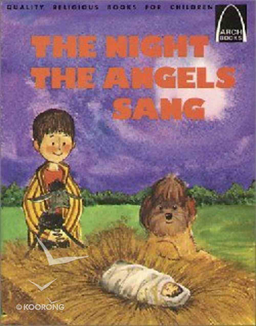 The Night the Angels Sang (Arch Books Series) Paperback