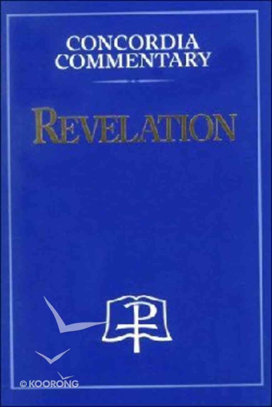 Revelation (Concordia Commentary Series) Hardback