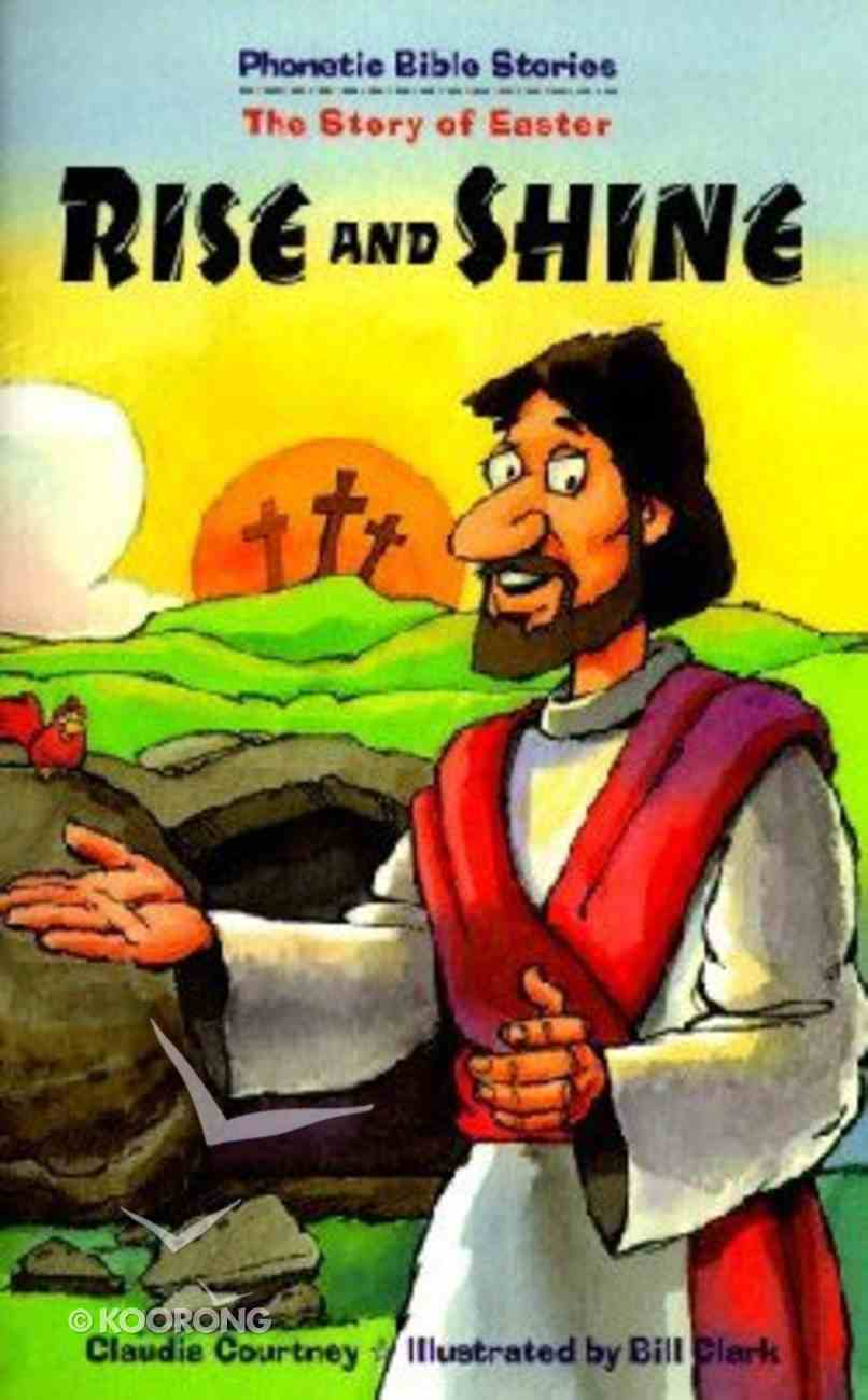 Rise and Shine (Phonetic Bible Stories Series) Paperback