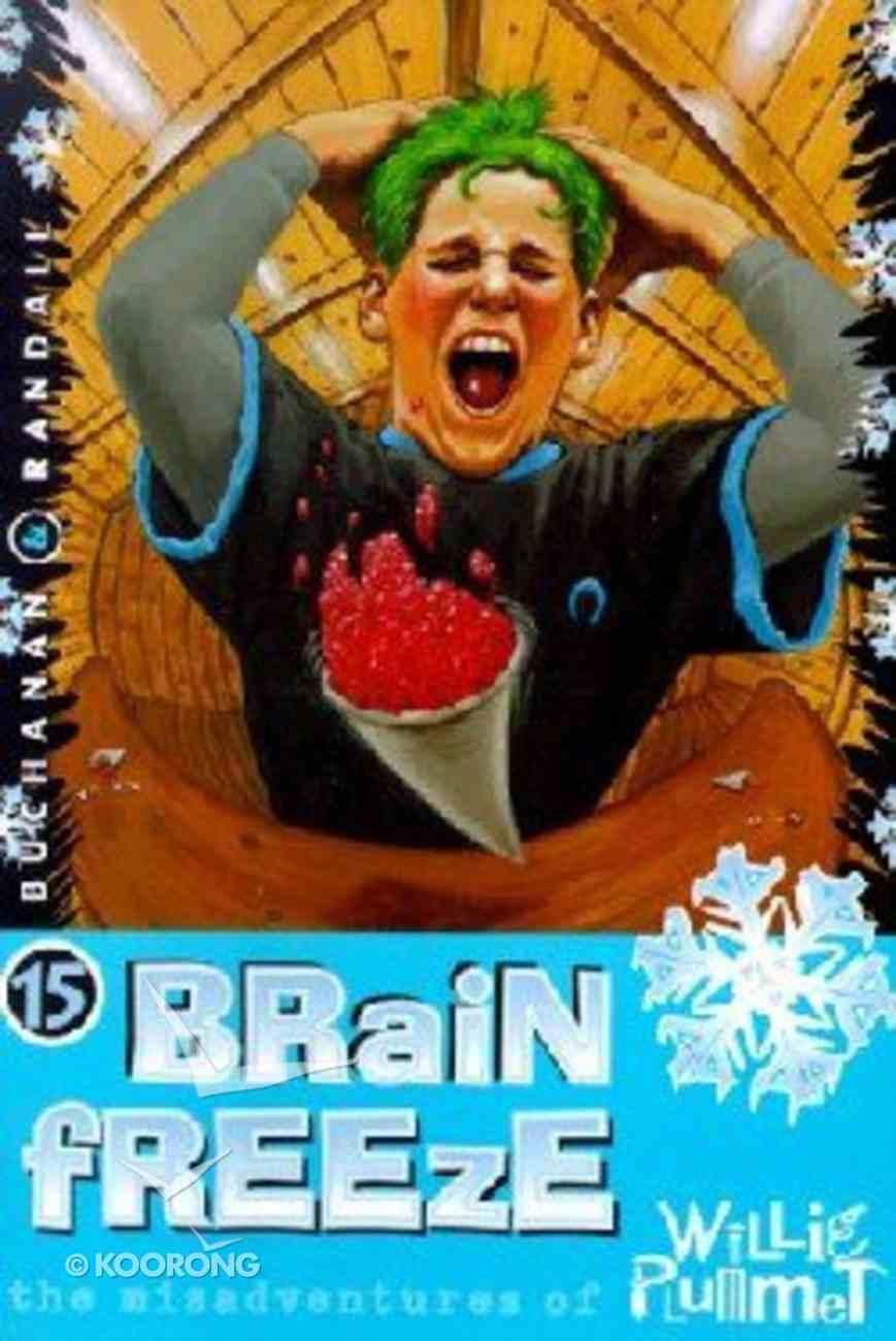 Brain Freeze (#15 in Willie Plummet Series) Paperback
