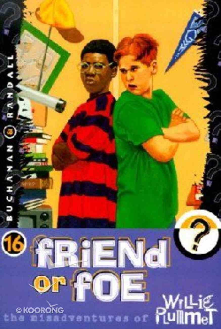Friend Or Foe (#16 in Willie Plummet Series) Paperback