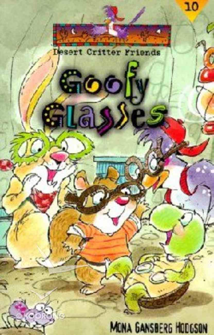 Goofy Glasses (#10 in Desert Critter Friends Series) Paperback