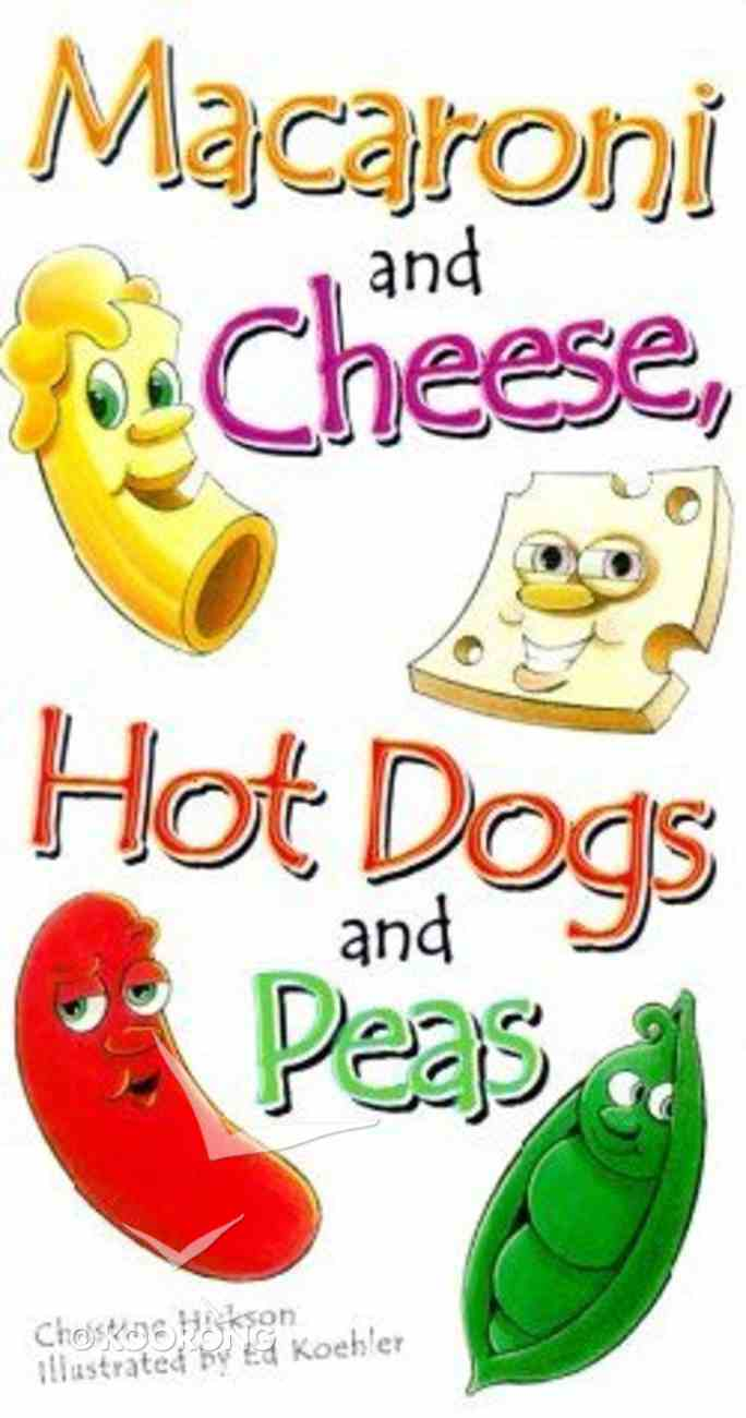 Macaroni and Cheese, Hot Dogs and Peas Board Book