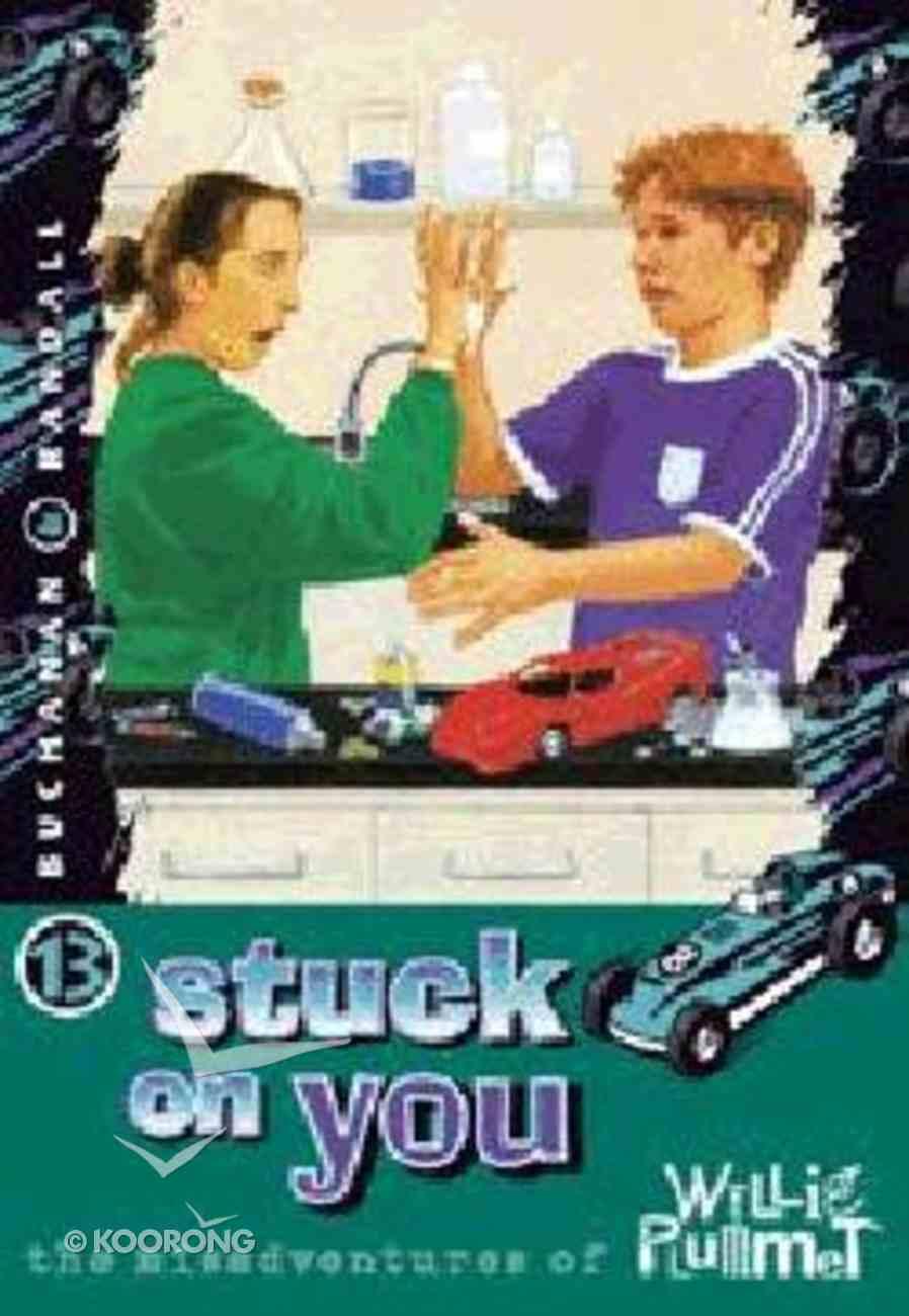 Stuck on You (#13 in Willie Plummet Series) Paperback