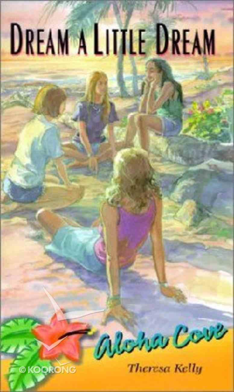 Dream a Little Dream (#07 in Aloha Cove Series) Paperback