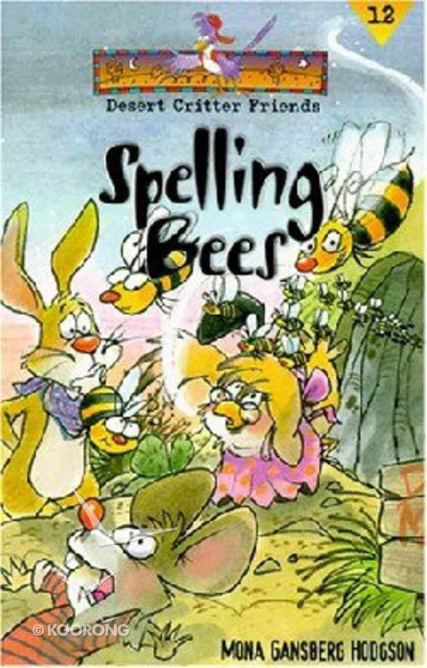 Spelling Bees (#12 in Desert Critter Friends Series) Paperback