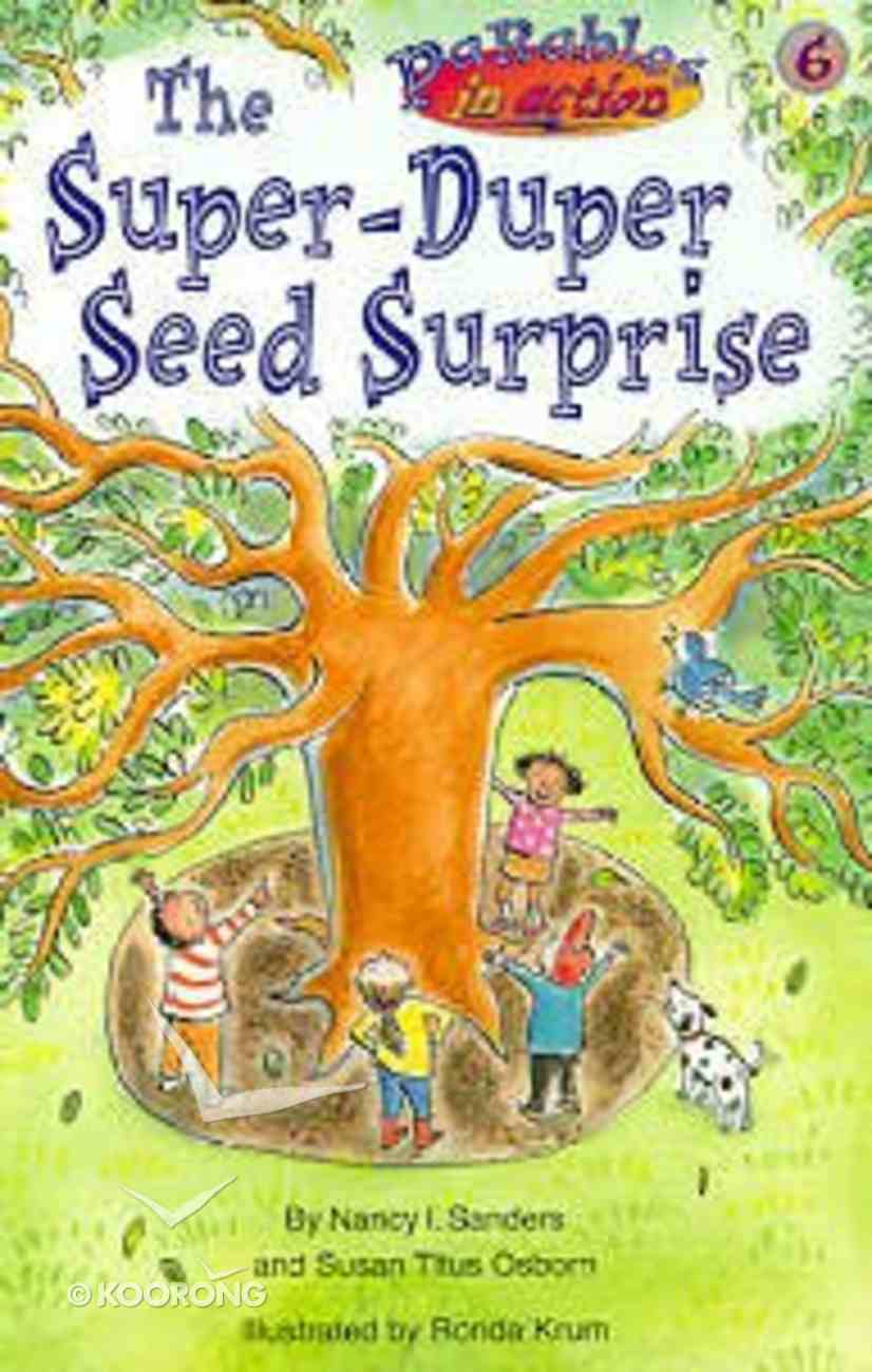 The Super-Super Seed Surprise (#06 in Parables In Action Series) Paperback