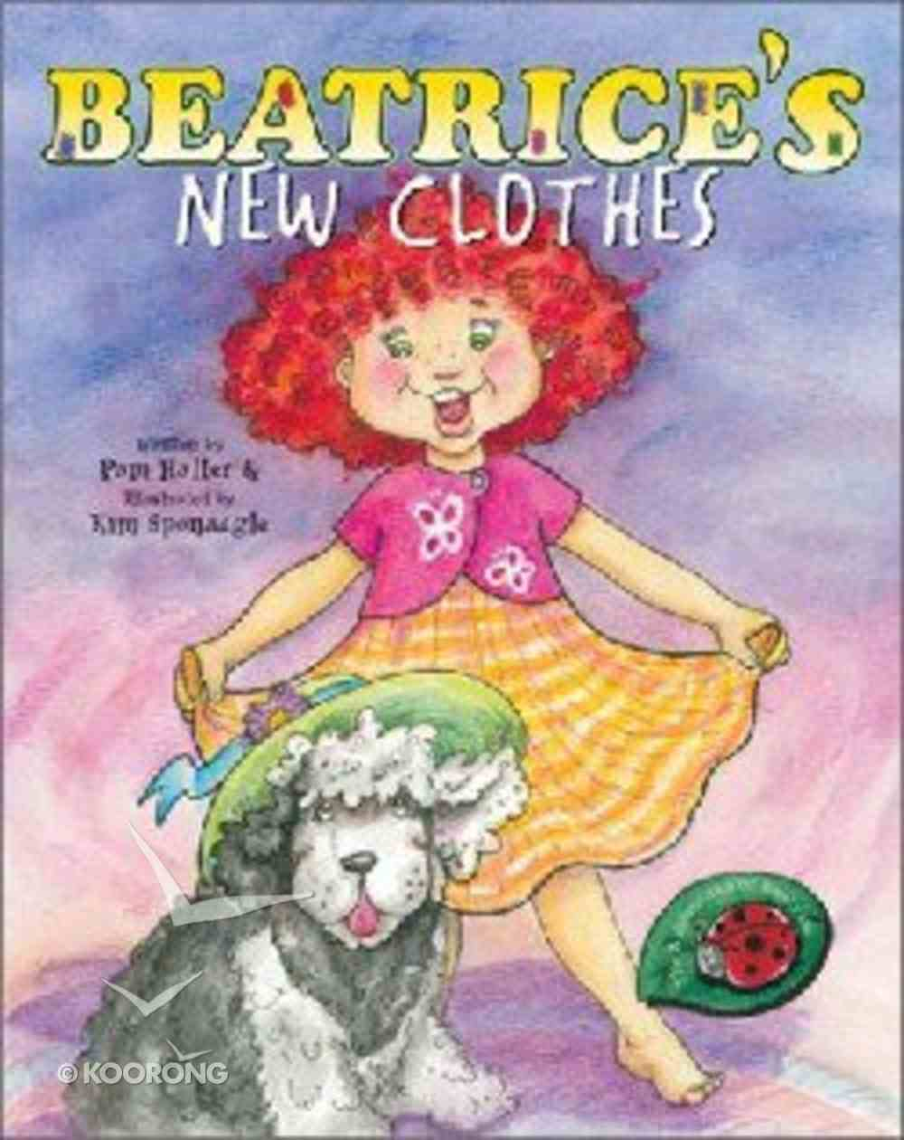 Beatrice's New Clothes (The Adventures Of Beatrice Series) Hardback