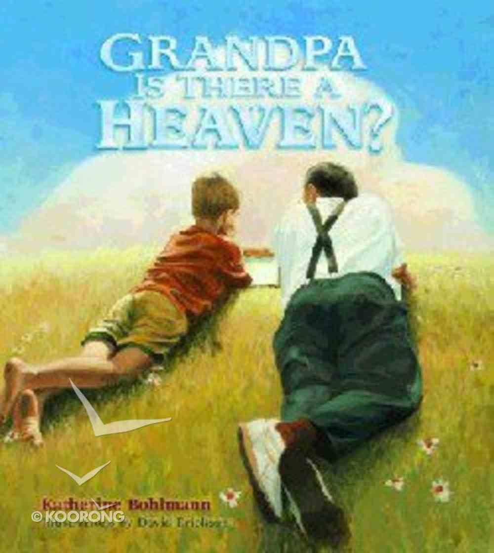 Grandpa, is There a Heaven? Hardback