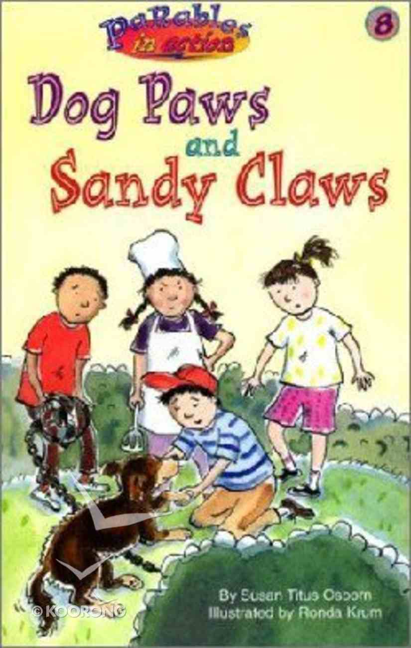 Dog Paws and Sandy Claws (#08 in Parables In Action Series) Paperback