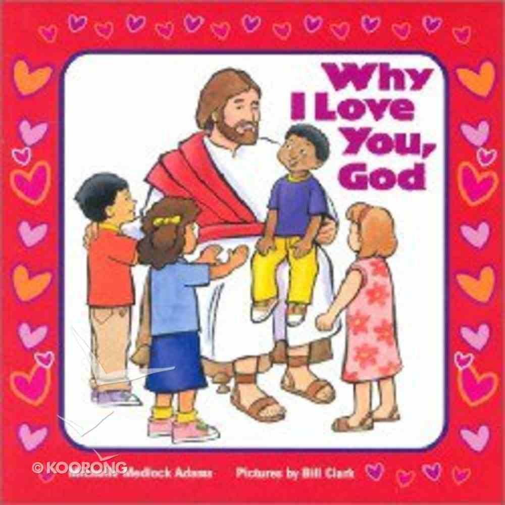 Why I Love You, God Board Book