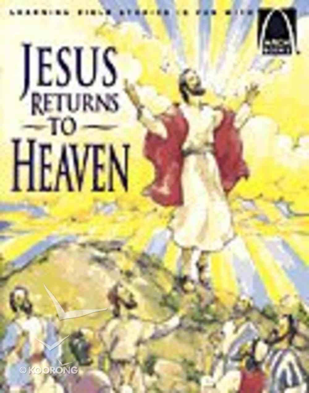 Jesus Returns to Heaven (Arch Books Series) Paperback