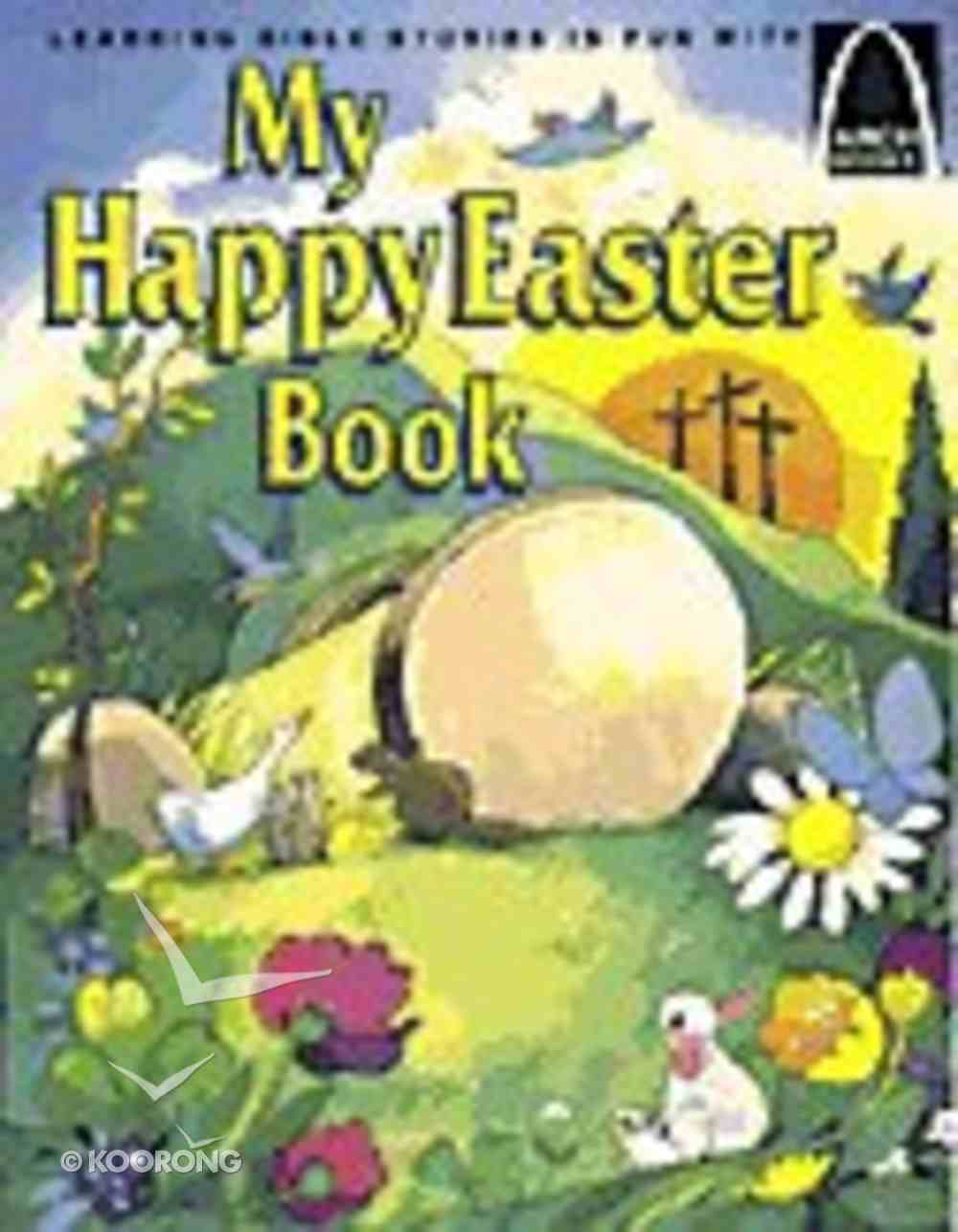 My Happy Easter Book (Arch Books Series) Paperback