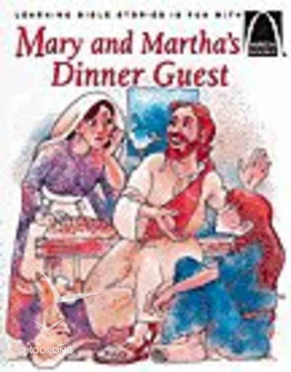 Mary and Martha's Dinner Guest (Arch Books Series) Paperback