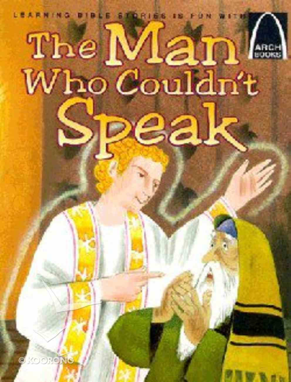 The Man Who Couldn't Speak (Arch Books Series) Paperback