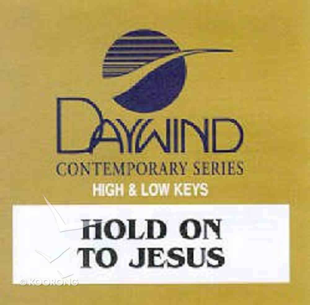 Hold Onto Jesus (Accompaniment) CD