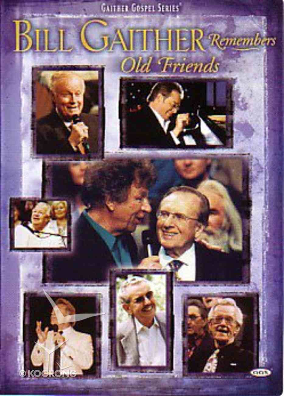 Bill Gaither Remembers Old Friends (Gaither Gospel Series) DVD