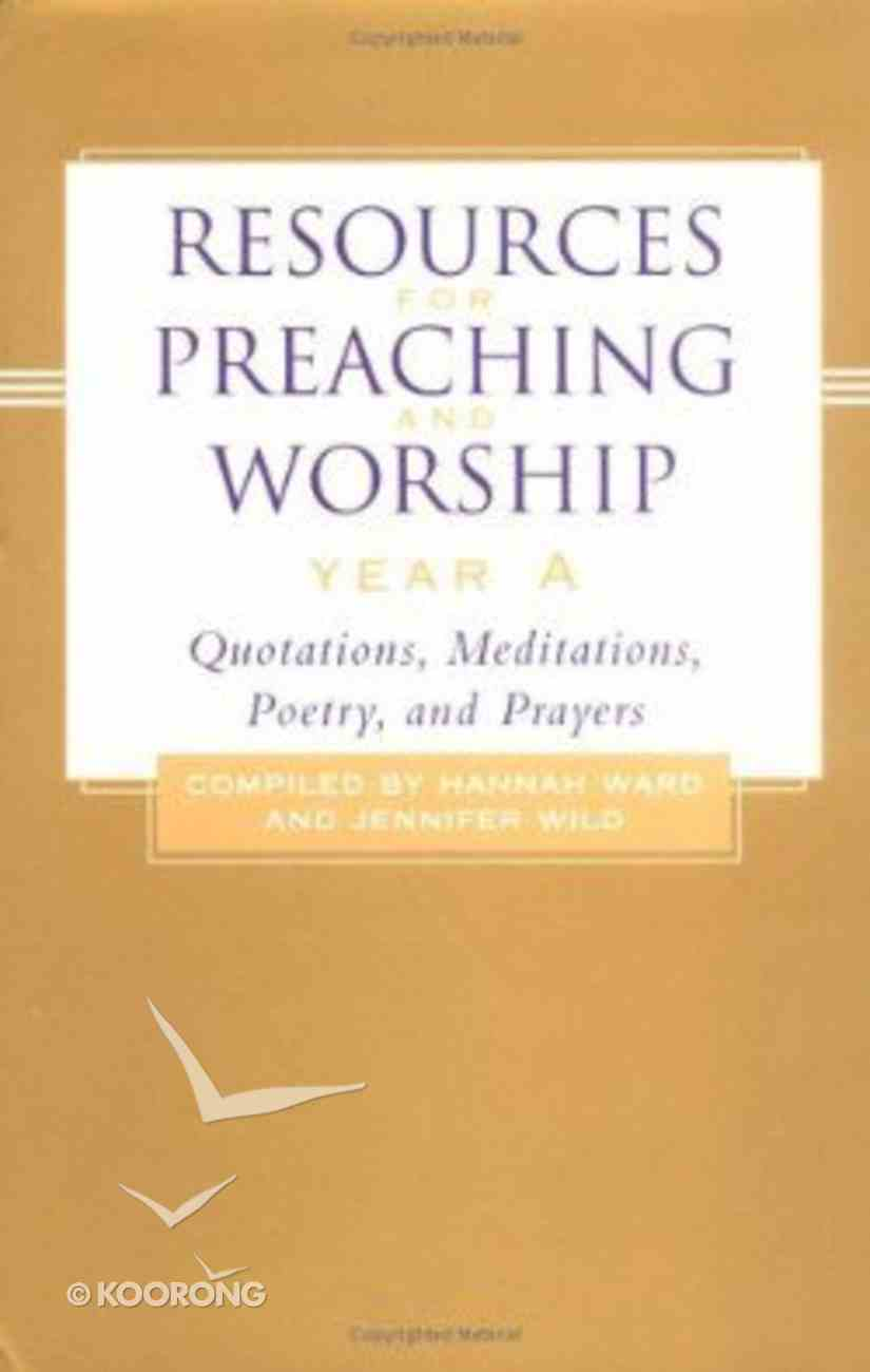 Resources For Preaching and Worship Year a Hardback