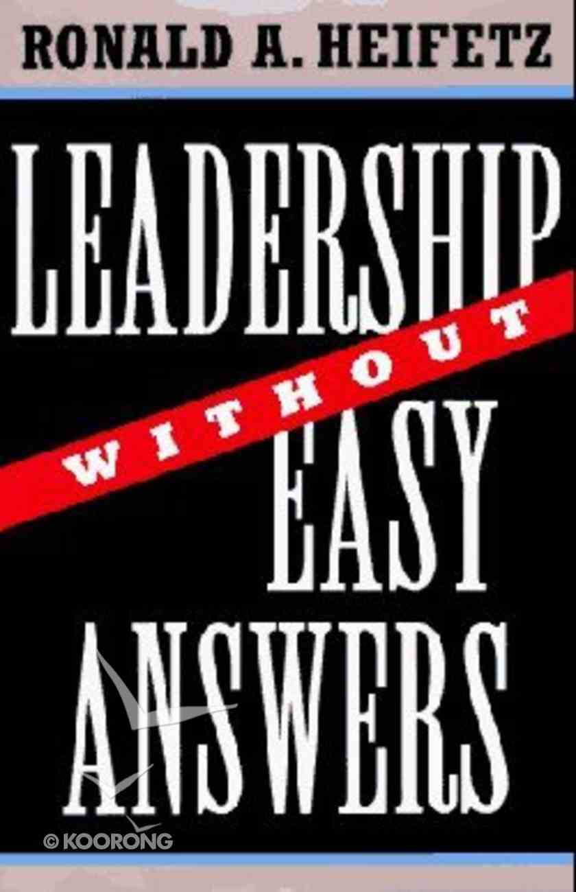Leadership Without Easy Answers Hardback