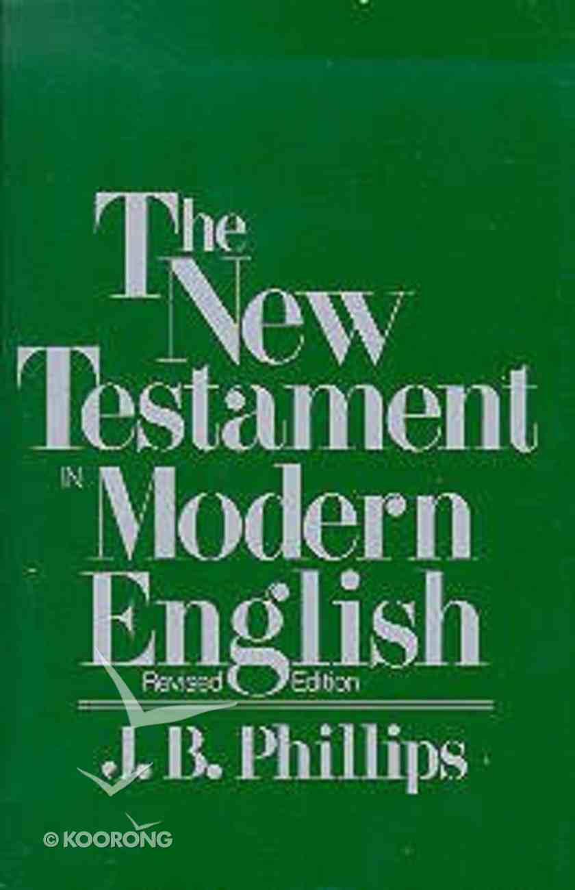 J B Phillips: New Testament in Modern English Paperback