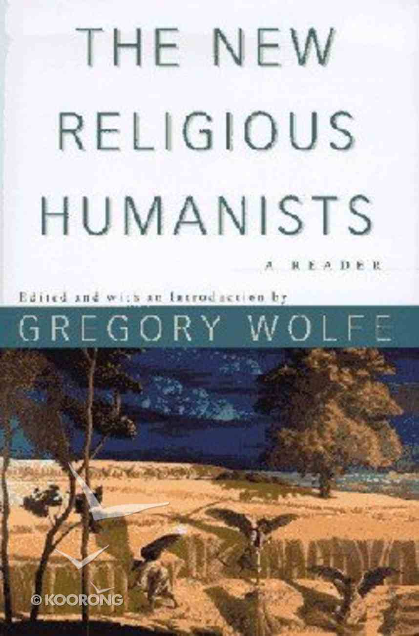 New Religious Humanists: A Reader Hardback