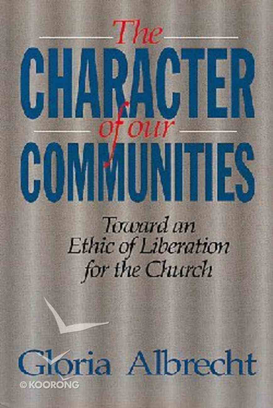 The Character of Our Communities Paperback